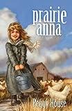 Prairie Anna, Peggy House, 1606823957