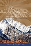 Illuminated Landscape, The (California Legacy Book)
