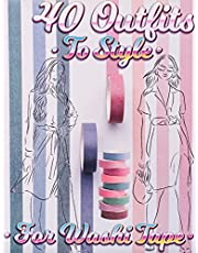 40 Outfits To Style For Washi Tape: Design Your Style Workbook: Winter, Summer, Fall outfits and More - Drawing Workbook for Teens, and Adults