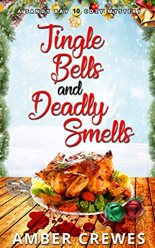 Jingle Bells and Deadly Smells (Sandy Bay Cozy Mystery Book 10) by [Crewes, Amber]