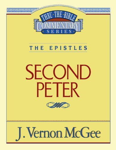 2 Peter (Thru the Bible) by J. Vernon McGee (1996-11-19)