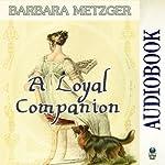 A Loyal Companion | Barbara Metzger