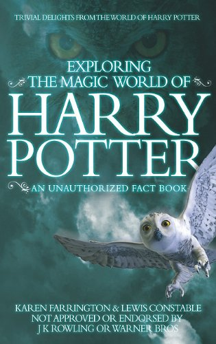 Exploring The Magic World Of Harry Potter: An Unauthorized Fact Book – Hardcover – HPB