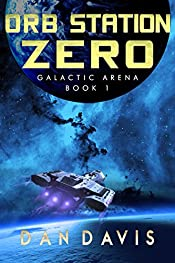 Orb Station Zero (Galactic Arena Book 1)