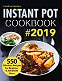 Instant Pot Cookbook #2019: 550 Effortless Recipes For Beginner & Advanced Users (Instant Pot Recipes)