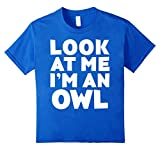 Look At Me I'm An Owl T-Shirt Halloween Costume Shirt