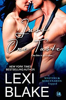 Just One Taste (Masters and Mercenaries: Topped Book 2) by [Blake, Lexi]