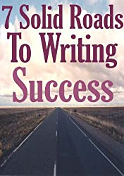 7 Solid Roads To Writing Success (English Edition)