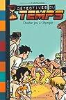 Détectives du temps, Tome 9 : Double jeu à Olympie par Lenk