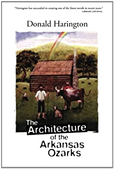 The Architecture of the Arkansas Ozarks (Stay More series) by [Harington, Donald]