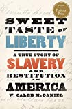 Sweet Taste of Liberty: A True Story of Slavery and