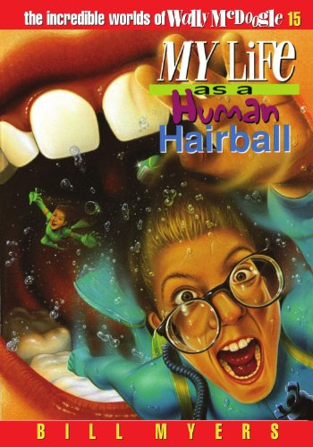 My Life as a Human Hairball (The Incredible Worlds of Wally McDoogle #15)