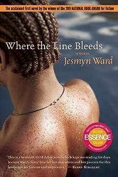 Where the Line Bleeds by [Ward, Jesmyn]
