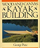 Wood and Canvas Kayak Building, George Putz, 0877422583