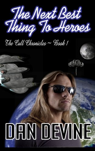 The Cull Chronicles Book 1: The Next Best Thing to Heroes