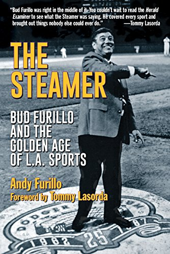 - The Steamer: Bud Furillo and the Golden Age of L.A. Sports