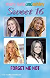 Mary-Kate & Ashley Sweet 16 #17: Forget Me Not (Mary-Kate and Ashley Sweet 16)