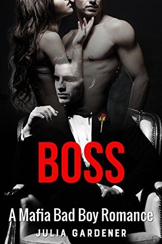 BOSS (A BAD BOY MAFIA ROMANCE THRILLER)