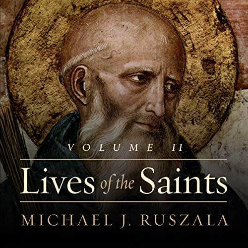 Lives of the Saints: Volume II (April - July): Lives of Saints, Volume 2