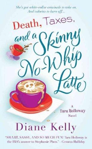 Death Taxes And A Skinny No-Whip Latte (Tara Holloway) Death Taxes And A Skinny No-Whip Latte