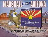 Marshall Explores Arizona, Angela Kirschner, 0982584504