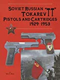 Soviet Russian Tokarev TT Pistols and Cartridges 1929-1953 by Fred A. Datig (2016-01-01)