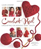 Crochet Red: Crocheting for Women's Heart Health (Stitch Red)