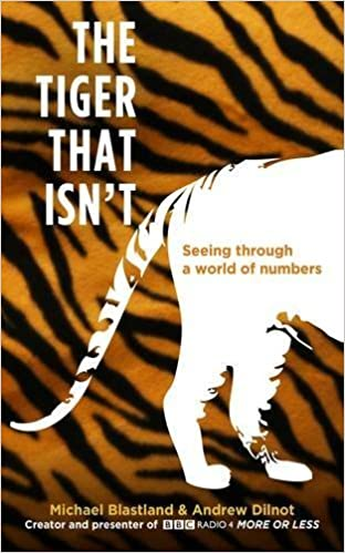 Book The tiger that isn't: seeing through a world of numbers by Andrew & BLASTLAND, Michael DILNOT (2007-05-04)