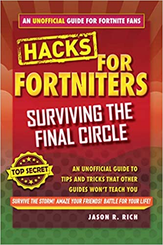 fortnite battle royale hacks surviving the final circle an unofficial guide to tips and tricks that other guides won t teach you hardcover october 23 - how to survive in fortnite