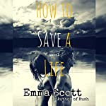 How to Save a Life | Emma Scott