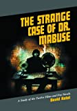 img - for Strange Case of Dr. Mabuse: A Study of the Twelve Films and Five Novels book / textbook / text book