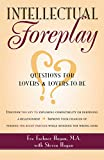 Intellectual Foreplay: A Book of Questions for Lovers and Lovers-to-Be