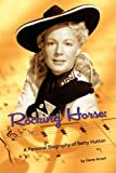 Rocking Horse - a Personal Biography of Betty Hutton, Gene Arceri, 1593933215