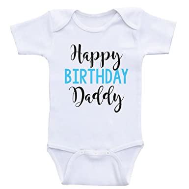 birthday baby onesie happy birthday daddy dads birthday baby clothes 3mo