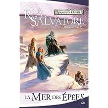 La Mer des épées: La Légende de Drizzt, T13 (French Edition)