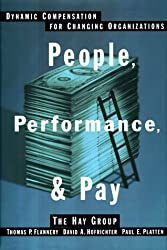 People, Performance, and Pay: Dynamic Compensation for Changing Organizations