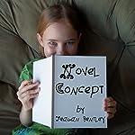 Novel Concept | Teagan Bentley