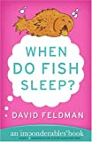 When Do Fish Sleep?, David Feldman, 0060740930