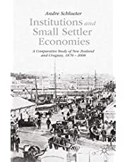 Institutions and Small Settler Economies: A Comparative Study of New Zealand and Uruguay, 1870-2008