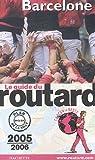 Guide du routard. Barcelone. 2005-2006 par Guide du Routard
