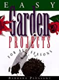 Easy Garden Projects for All Seasons, Barbara Pleasant, 0878339221