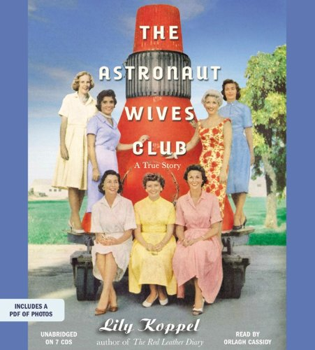 The Astronaut Wives Club: A True Story; Library Edition ebook