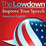 The Lowdown: Improve Your Speech - American English | Mark Caven