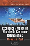 img - for Excellence in Managing Worldwide Customer Relationships (The Global Warrior Series) book / textbook / text book