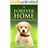 A Forever Home: (A cute dog story for all doglovers everywhere) (Second Chances Book 1)