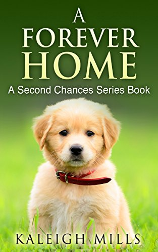 (A Forever Home: (A cute dog story for all doglovers everywhere) (Second Chances Book 1))