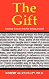 The Gift, Robert Allen Fahey, 1432723642