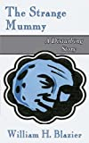 img - for The Strange Mummy: A Disturbing Story book / textbook / text book