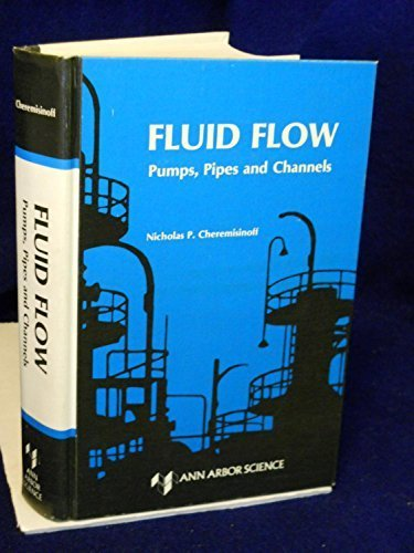 Fluid Flow: Pumps Pipes and Channels by Nicholas P. Cheremisinoff - Shopping Ann Arbor Mall