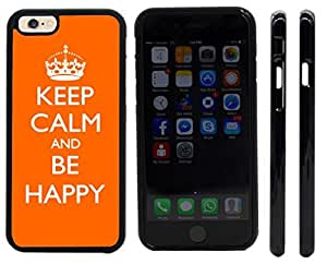 Rikki KnightTM Keep Calm Be Happy - Orange Color Design iPhone 6 Case Cover (Black Rubber with front bumper protection) for Apple iPhone 6
